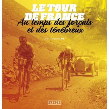 Le Tour de France au Temps des Forçats AMPHORA (Français)