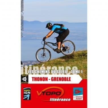 Topo Guide VTT VTOPO ITINERANCE LES CHEMINS DU SOLEIL Tome 1 : Thonon - Grenoble