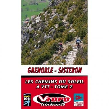 Topo Guide VTT VTOPO ITINERANCE LES CHEMINS DU SOLEIL Tome 2 : Grenoble - Sisteron