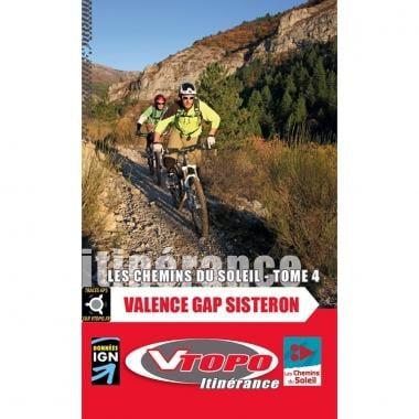 Guia Topográfico BTT VTOPO ITINERANCE LES CHEMINS DU SOLEIL Volume 4 : Valence - Gap - Sisteron